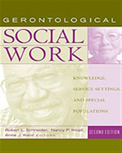 Gerontological Social Work: Knowledge, Service Settings, and Special Populations (Aging/Gerontology)