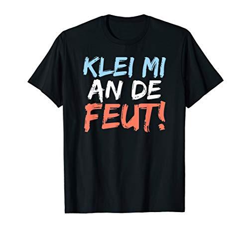 Norden Anker Plattdeutsch Spruch Shirt klei mi an de Feut