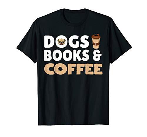 Dogs Books and Coffee Hunde Besitzer und Kaffee liebhaber T-Shirt