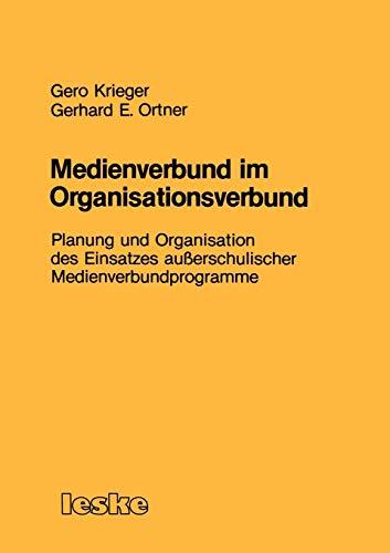 Medienverbund im Organisationsverbund: Planung und Organisation des Einsatzes außerschulischer Medienverbundprogramme