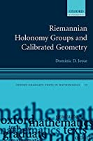 Riemannian Holonomy Groups and Calibrated Geometry (Oxford Graduate Texts in Mathematics)