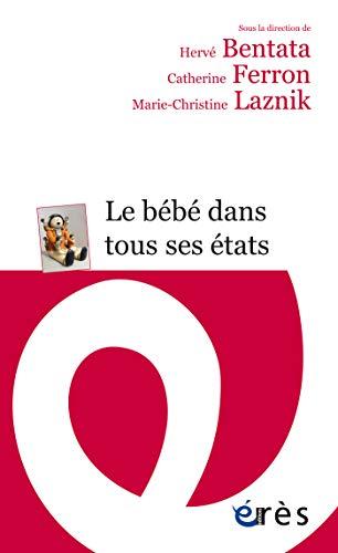 Le bébé dans tous ses états (Erès Poche - Psychanalyse ALI) (French...