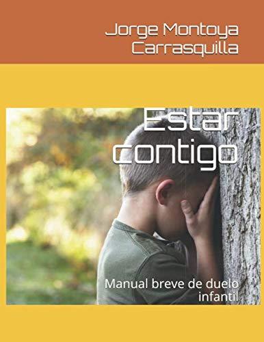 Estar contigo: Manual breve de duelo infantil (Spanish Edition)