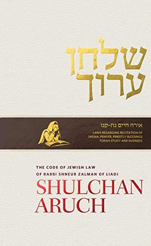 Shulchan Aruch of Rabbi Shneur Zalman of Liadi, Volume 2: Orach Chayim Sections 58-156 (English Edition)
