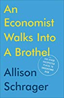 AN ECONOMIST WALKS INTO A BROT