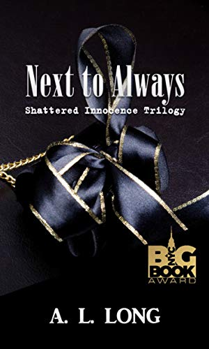 Book: Next to Always - Shattered Innocence Trilogy Book Two by A. L. Long