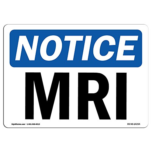 OSHA Notice Signs - MRI Sign | Extremely Durable Made in The USA Signs or Heavy Duty Vinyl Label Decal | Protect Your Construction Site, Work Zone, Warehouse, Shop Area & Business