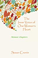 The Inner Voice of One Woman's Heart: Memoir Chapters