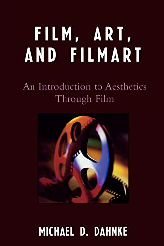 Film, Art, and Filmart: An Introduction to Aesthetics Through Film