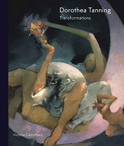 Dorothea Tanning: Transformations