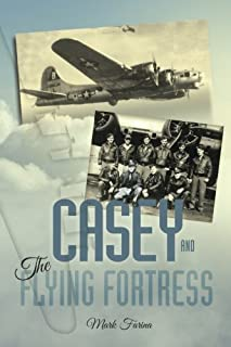 Casey & the Flying Fortress