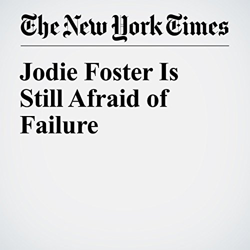 Jodie Foster Is Still Afraid of Failure audiobook cover art