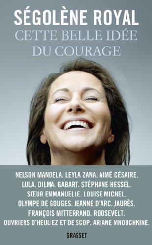 Cette belle idée du courage: Essai