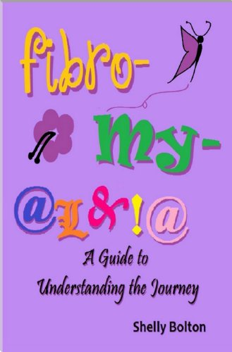 Fibromyalgia: A Guide to Understanding the Journey by [Shelly Bolton]