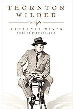 Thornton Wilder: A Life
