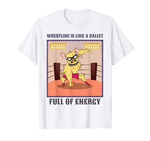 Chihuahua | Humor Lucha Mexicana | Frases Graciosas | Ballet Camiseta