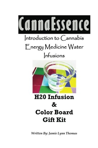 Introduction to Cannabis Energy Medicine Water Infusions: H20 Infusion & Color Board Gift Kit: Volume 1