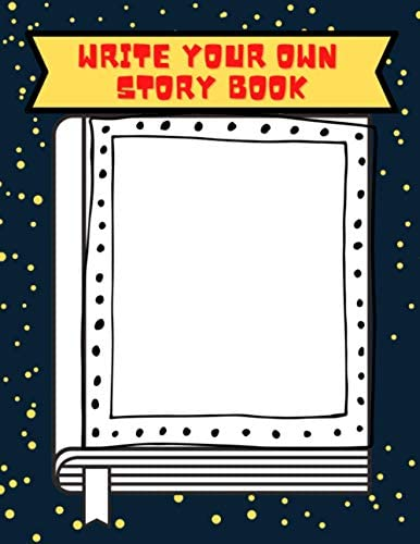 Write Your Own Story Book For kids aged 7 11 Kids create your own book You re the author Write product image