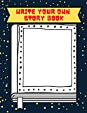 Write Your Own Story Book- For kids aged 7-11: Kids create your own book   You're the author   Write and draw story journal   Book writing kit for kids
