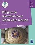 140 jeux de relaxation pour l'école et la maison (+ DVD /Téléchargement) 3-11 ans