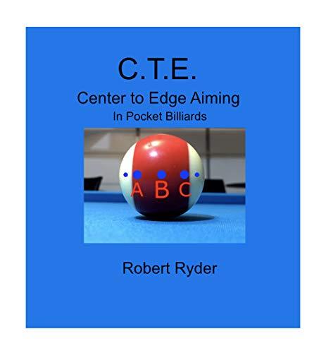 C.T.E. Center to Edge Aiming: In pocket Billiards (English Edition)
