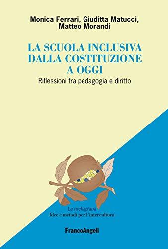 La scuola inclusiva dalla Costituzione a oggi. Riflessioni tra pedagogia e diritto