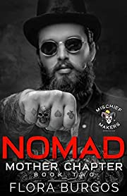 Nomad: Mischief Makers MC: Mother Chapter
