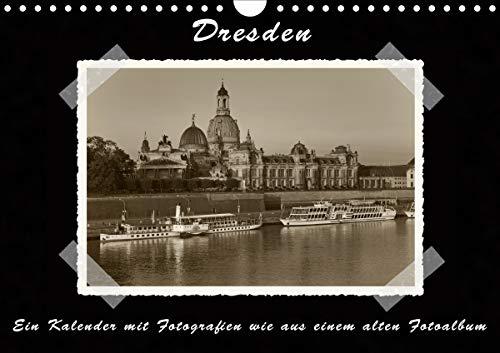 Dresden - Ein Kalender mit Fotografien wie aus einem alten Fotoalbum (Wandkalender 2020 DIN A4...