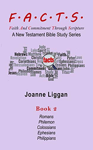 F.A.C.T.S. Bible Study Guide Book 2: A New Testament Bible Study Series (F.A.C.T.S. New Testament Bible Study Guide) by [Joanne Liggan]