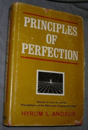 Principles of Perfection (Foundations of the Millennial Kingdom of Christ, Vol. 2)