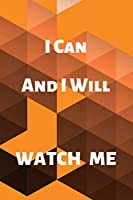 I Can And I Will Watch Me: Inspirational Quote Notebook, Lined College Ruled 110 Pages Diary, Motivational Journal, Orange Mosaic Composition (Between Time)