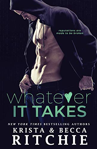 Whatever It Takes (Bad Reputation Duet Book 1) by [Krista Ritchie, Becca Ritchie]