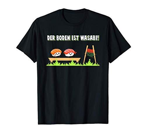 Der Boden Ist Wasabi Lustiges Sushi-Lover Japan Geschenk T-Shirt