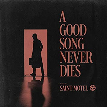 A Good Song Never Dies