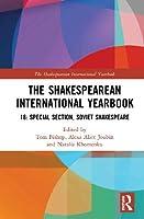 The Shakespearean International Yearbook 18: Special Section: Soviet Shakespeare