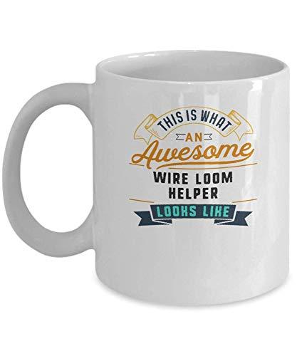 Divertida taza de café para ayudante de telar de alambre, impresionante trabajo, ocupación, regalos para el día de la madre, novedad, tazas divertidas, regalo de 11 onzas