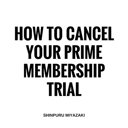 How to Cancel Your Prime Membership Trial audiobook cover art