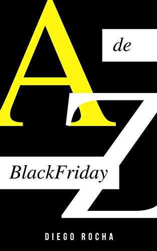 BlackFriday de A a Z: Um guia completo de planejamento e estratégias para uma Black Friday de sucesso no seu e-commerce. (Negócios Digitais Livro 2) (Portuguese Edition)