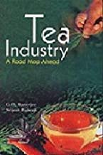 Tea Industry: The Road Map Ahead [Aug 01, 2009] Banerjee, G. D. and Banerjee, Sujit
