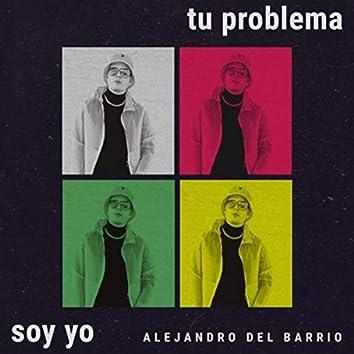 Tu Problema Soy Yo