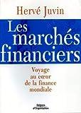 Les marchés financiers - Voyage au coeur de la finance mondiale