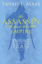 The Assassin and the Empire: A Throne of Glass Novella (Throne of Glass series Book 1)