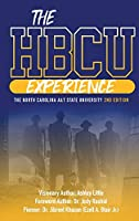 THE HBCU EXPERIENCE: THE NORTH CAROLINA A&T STATE UNIVERSITY