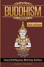 Buddhism: Living A Life Of Happiness, Mindfulness & Peace (Present Moment, Dalai Lama, Well Being, Stress Free, Inner Peace, Zen Meditation, Buddha, Taoism)