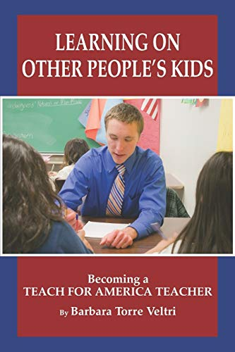 Learning on Other People's Kids: Becoming a Teach For America Teacher (NA)