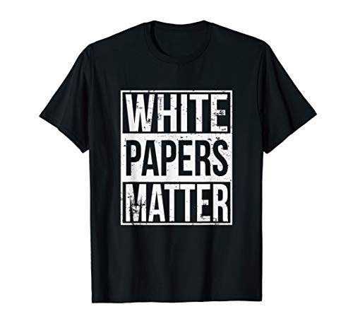 White Papers Matter Funny Bitcoin Altcoin ICO Investor T-Shirt