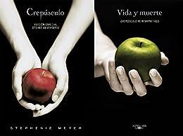 Crepúsculo. Décimo aniversario / Vida y Muerte Edición Dual (Saga Crepúsculo) (Spanish Edition) by [Stephenie Meyer]