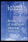 Jesús, el Maestro interior: las cosas divinas
