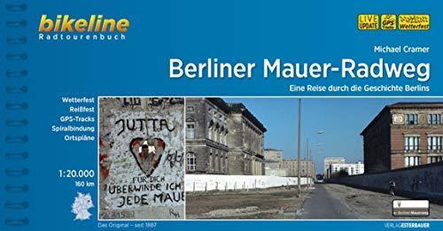 Berliner Mauer-Radweg: Eine Reise durch die Geschichte Berlins, 160 km, 1:20.000 (Bikeline Radtourenbücher)