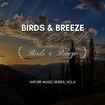 Birds & Breeze - Nature Music Series, Vol.6